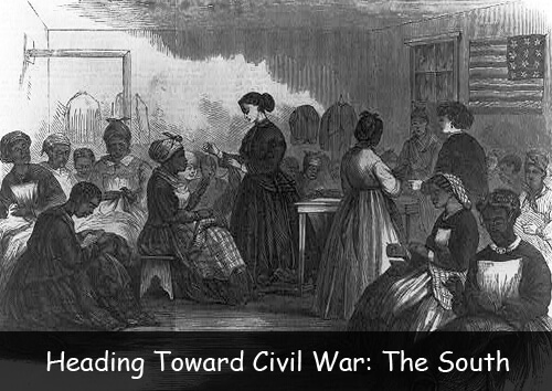 Heading Toward Civil War: The South